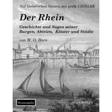 Der Rhein. Geschichte und Sagen seiner Burgen, Abteien, Klöster und Städte