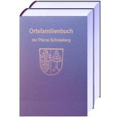 Ortsfamilienbuch der Pfarrei Mariä Geburt in Schneeberg und der Filiale Mariä Heimsuchung in Hambrunn
