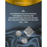 Die Münzen der Reichsburg Friedberg vom Beginn der Neuzeit bis zur Auflösung des Heiligen Römischen Reiches 1569 - 1806