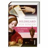 Hildegard von Bingen - In seinem Licht