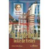 In Heidelberg lockte die Freiheit