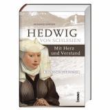 Hedwig von Schlesien - Mit Herz und Verstand