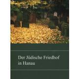 Der Jüdische Friedhof in Hanau