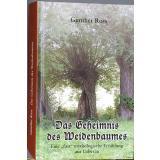 Das Geheimnis des Weidenbaums