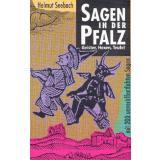 Sagen in der Pfalz. Geister, Hexen, Teufel *