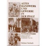 Altes Handwerk und Gewerbe in der Pfalz - Band 1 *