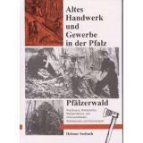 Altes Handwerk und Gewerbe in der Pfalz - Band 3 *